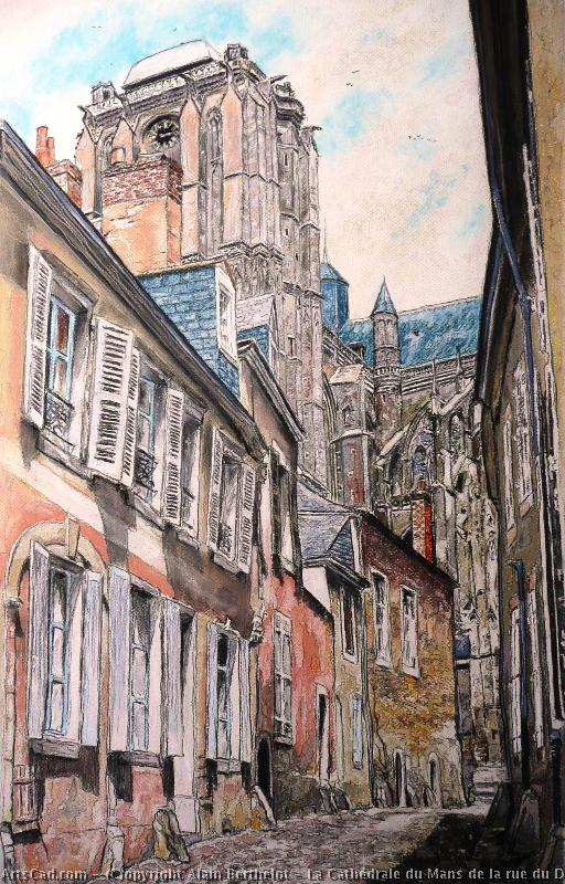 Artwork >> Alain Berthelot >> the cathedral from the mans from there street of Deanery ( Sarthe , La france )