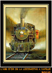 Denis Beaudet - The golden age of the steam loco