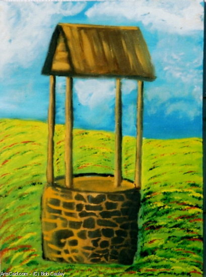 Artwork >> Bob Cauley >> The Wishing Well