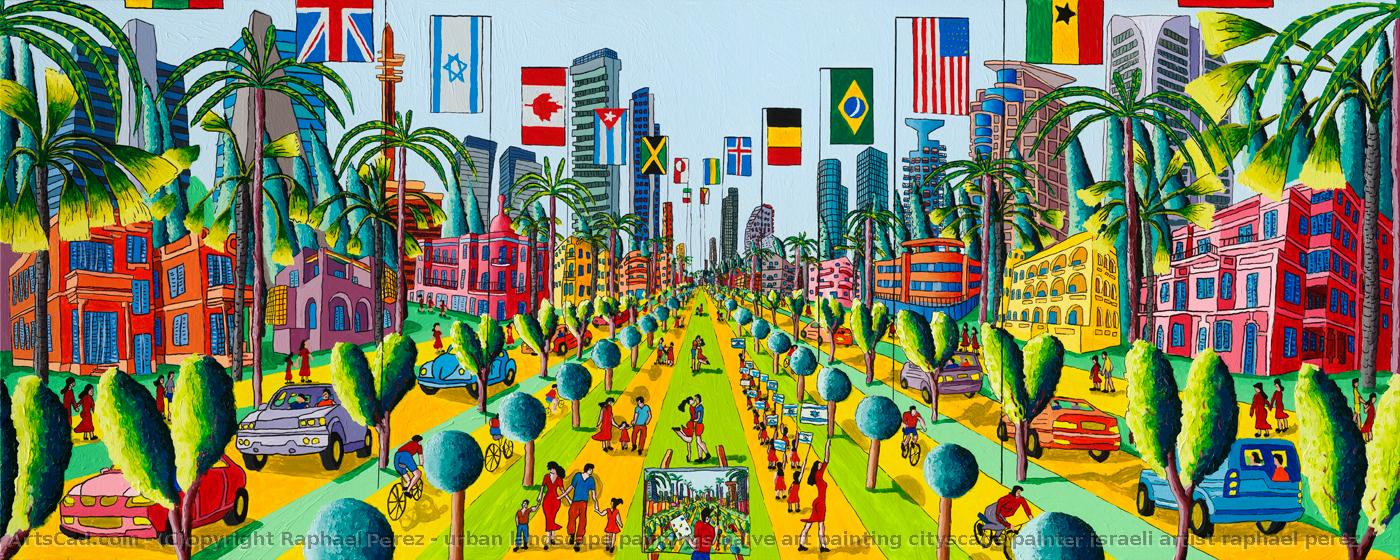 Artwork >> Raphael Perez >> urban landscape paintings naive art painting cityscape painter israeli artist raphael perez